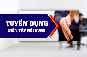 Tuyển Dụng Biên Tập Nội Dung